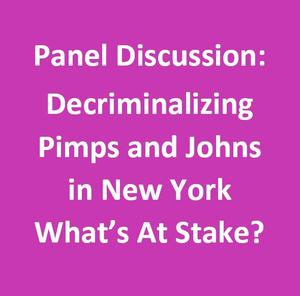 Decriminalizing Pimps and Johns in New York - What's at Stake?