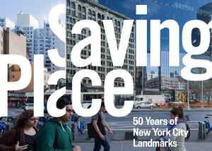 Museum of the City of New York Exhibit: Saving Place: 50 Years of New York City Landmarks - until January 3