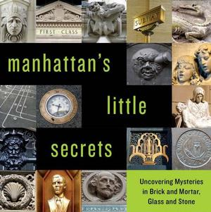 Book talk: 'Manhattan's Little Secrets: Uncovering Mysteries in Brick and Mortar, Glass and Stone' with Author John Tauranac