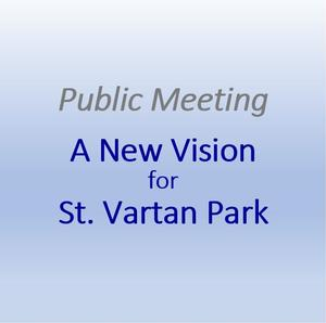 Public meeting: A New Vision for St. Vartan Park