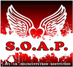 Join the SOAP (Save Our Adolescents from Prostitution) Project