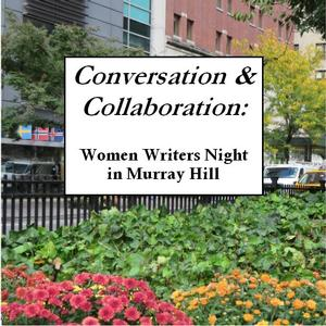 Conversation and Collaboration:  Women Writers Night in Murray Hill